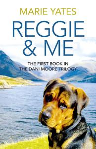 Dani Moore Trilogy: Reggie & Me